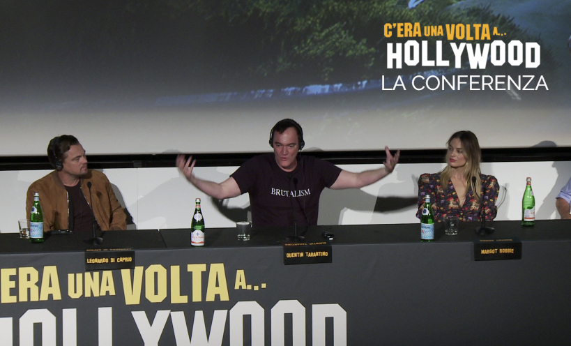 C'era una volta a… Hollywood: Tarantino, DiCaprio e Margot Robbie in conferenza